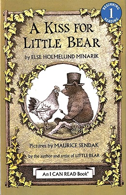 A Kiss for Little Bear By Minarik, Else Holmelund/ Sendak, Maurice