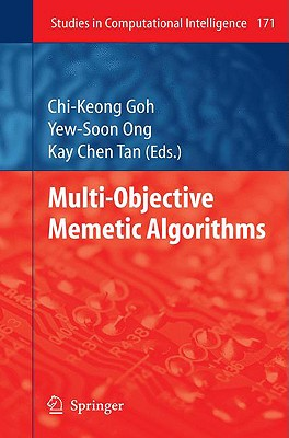 Multi-Objective Memetic Algorithms By Goh, Chi-keong (EDT)/ Ong, Yew Soon (EDT)/ Tan, Kay Chen (EDT)